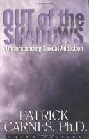 Out Of The Shadows:understanding Sexual Addiction (Paperback)