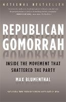 Republican Gomorrah: Inside the Movement that Shattered the Party (Paperback)