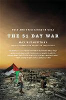 The 51 Day War: Ruin and Resistance in Gaza (Paperback)