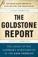 The Goldstone Report: The Legacy of the Landmark Investigation of the Gaza Conflict (Paperback)