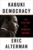 Kabuki Democracy: The System vs. Barack Obama (Paperback)