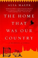 The Home That Was Our Country: A Memoir of Syria (Paperback)