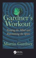 A Gardner's Workout: Training the Mind and Entertaining the Spirit (Hardback)