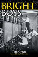 Bright Boys: The Making of Information Technology (Paperback)