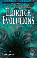 Eldritch Evolutions: 26 Weird Science Fiction, Dark Fantasy, & Horror Stories - Call of Cthulhu Fiction (Paperback)