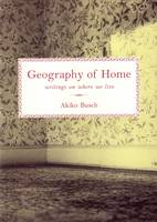 Geography of Home: Writings on Where We Live (Paperback)