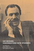 Ian McHarg: Conversations with Students - Dwelling in Nature (Paperback)