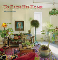 To Each His Home: Inspired Interiors as Unique as Their Owners (Hardback)