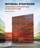 Material Strategies: Innovative Applications in Architecture (Paperback)