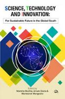Science, Technology And Innovation: For Sustainable Future in the Global South (Paperback)