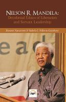 Nelson R Mandela: Decolonial Ethics of Liberation and Servant Leadership (Paperback)