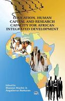 Education, Human Capital And Research Capacity For African Integrated Development (Paperback)
