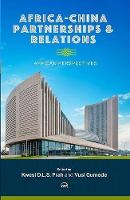 Africa-china Partnerships And Relations: African Perspectives (Paperback)