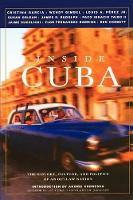 Inside Cuba: The History, Culture, and Politics of an Outlaw Nation (Paperback)