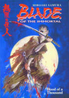 Blade of the Immortal: Blood of a Thousand Volume 1 (Paperback)