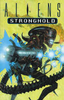 Aliens: Stronghold (Paperback)
