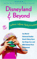 Disneyland and Beyond: The Ultimate Family Guidebook (Paperback)