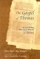 The Gospel Of Thomas: Discovering the Lost Words of Jesus (Paperback)