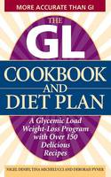 The Gl Cookbook and Diet Plan: A Glycemic Load Weight-Loss Program with Over 150 Delicious Recipes (Paperback)