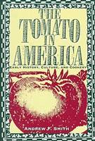 The Tomato in America: Early History, Culture, and Cookery (Hardback)