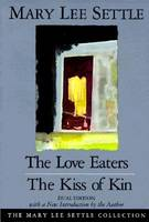 The Love Eaters and the Kiss on Kin - Mary Lee Settle Collection (Paperback)
