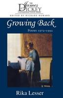 Growing Back: Poems, 1972-92 - James Dickey Contemporary Poetry (Paperback)