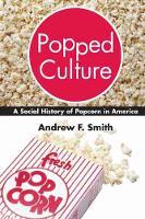 Popped Culture: The Social History of Popcorn in America (Hardback)
