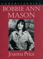 Understanding Bobbie Ann Mason - Understanding Contemporary American Literature (Hardback)