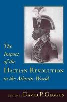 The Impact of the Haitian Revolution in the Atlantic World - Carolina Lowcountry & the Atlantic World (Hardback)