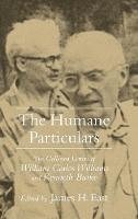 The Humane Particulars: The Collected Letters of William Carlos Williams and Kenneth Burke - Studies in Rhetoric/Communication (Hardback)