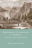 Rhetorical Landscapes in America: Variations on a Theme from Kenneth Burke - Studies in Rhetoric/Communication (Hardback)