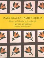 Mary Black's Family Quilts: Memory and Meaning in Everyday Life (Hardback)
