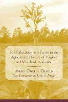 Soil Exhaustion as a Factor in the Agricultural History of Virginia and Maryland, 1606-1860 - Southern Classics (Paperback)