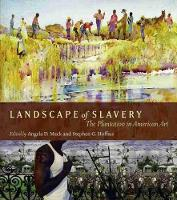 Landscape of Slavery: The Plantation in American Art (Hardback)