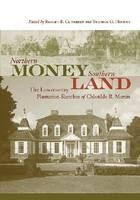 Northern Money, Southern Land: The Lowcountry Plantation Sketches of Chlotilde R. Martin (Hardback)