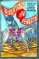 Revolutions In Reverse: Essays On Politics, Violence, Art, And Imagination (Paperback)