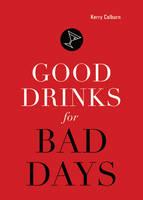 Good Drinks For Bad Days (Hardback)