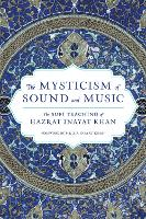 The Mysticism of Sound and Music: The Sufi Teaching of Hazrat Inayat Khan (Paperback)