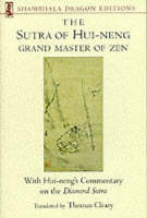 The Sutra of Hui-neng, Grand Master of Zen: With Hui-neng's Commentary on the Diamond Sutra (Paperback)