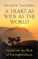 A Heart as Wide as the World: Stories on the Path of Lovingkindness (Paperback)