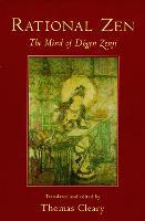 Rational Zen: The Mind of Dogen Zenji (Paperback)