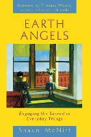 Earth Angels: Engaging the Sacred in Everyday Things (Paperback)