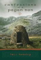 Confessions of a Pagan Nun: A Novel (Paperback)