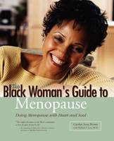 The Black Woman's Guide to Menopause: Doing Menopause with Heart and Soul (Paperback)