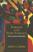 Forged in the Fiery Furnace: African American Spirituality (Paperback)