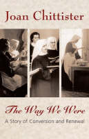 The Way We Were: A Story of Conversion and Renewal (Hardback)