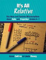 It's All Relative: Key Ideas and Common Misconceptions About Ratio and Proportion (Paperback)