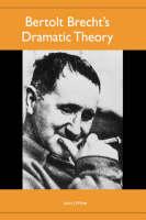 Bertolt Brecht's Dramatic Theory - Studies in German Literature, Linguistics, and Culture (Hardback)