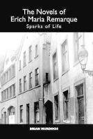`The Novels of Erich Maria Remarque - Sparks of Life (Hardback)