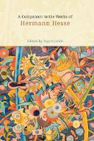 A Companion to the Works of Hermann Hesse - Studies in German Literature, Linguistics, and Culture v. 50 (Hardback)
